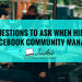 5 Questions to Ask When Hiring A Facebook Community Manager